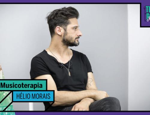 MUSICOTERAPIA COM HÉLIO MORAIS