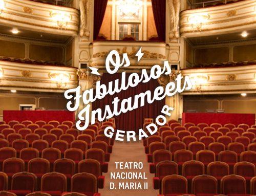 Fabulosos Instameets Gerador no Teatro Nacional D. Maria II