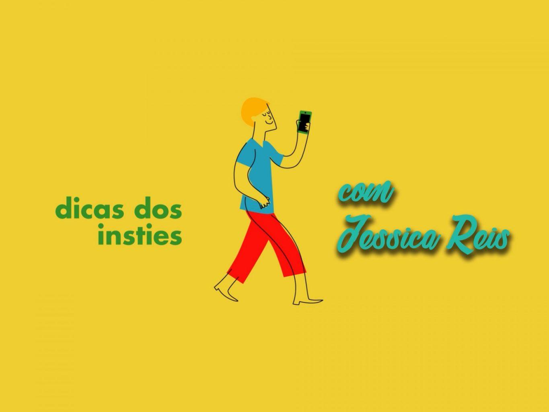 Dicas_Insties_Gerador_Jessica_Reis
