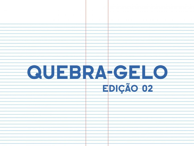 quebra_gelo_edição_2