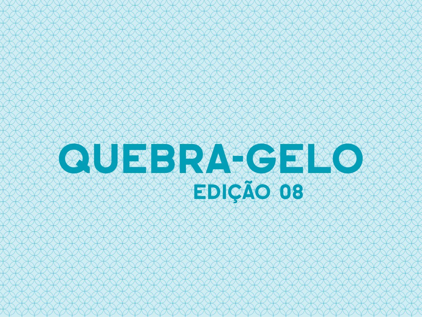 quebra_gelo_edicao_8