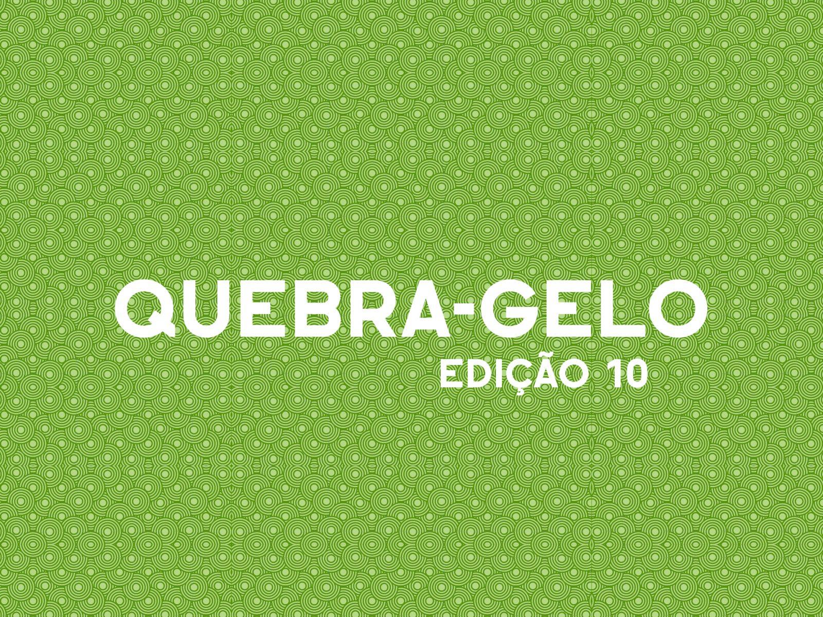 quebra_gelo_gerador_edição_10