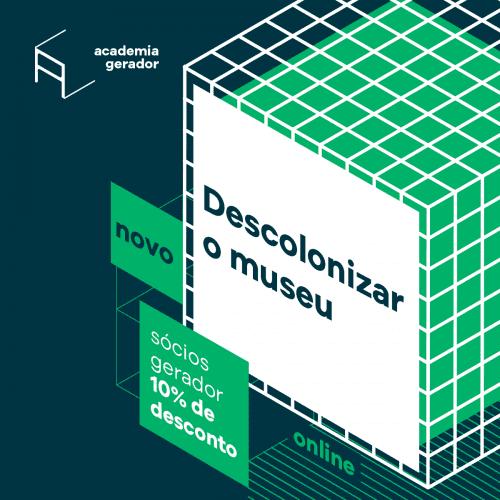 workshop_online_academia_gerador_descolonizar_museu