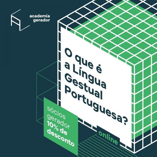 Workshop língua gestual portuguesa Academia Gerador