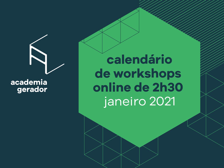 Workshops Academia Gerador janeiro 2021