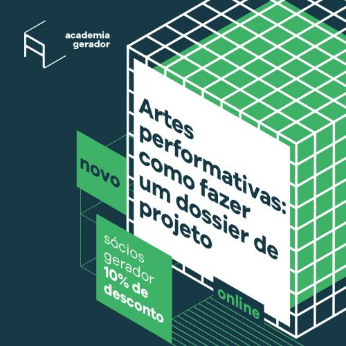 Workshop Academia Gerador Artes performativas: como fazer um dossier de projeto