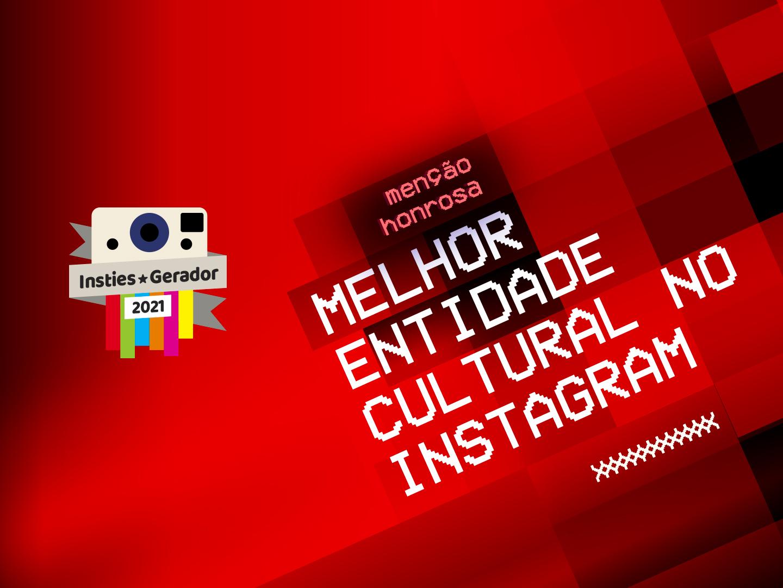 Premios Insties Gerador: Melhor entidade cultural no Instagram