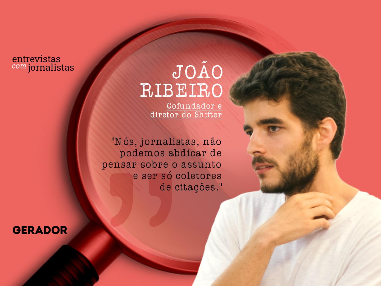 gerador-entrevistas-a-jornalistas-joao-ribeiro